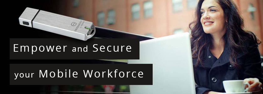 Empower and secure your mobile workforce. Ironkey workspace with Windows To Go