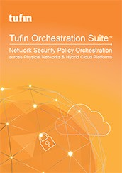 Tufin Orchestration Suite - Network Security Orchestration