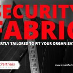 Security Fabric, expertly tailored to fit your organisation.