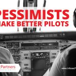 Pessimists make better Pilots. Listening to the Paranoids is Good.
