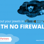 You Put Your Jewels In the Cloud With No Firewall?