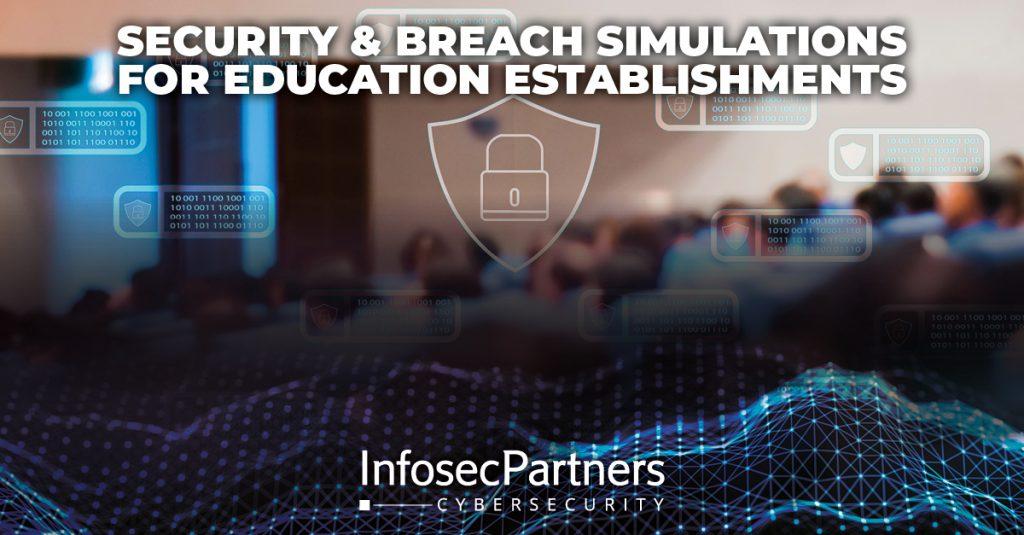 Security & Breach Simulations for Education Establishments