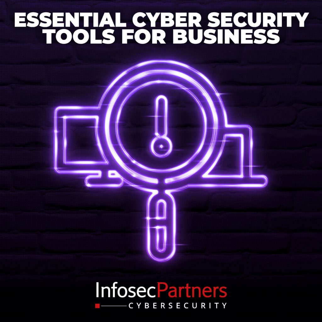 Essential Cyber Security Tools for Business