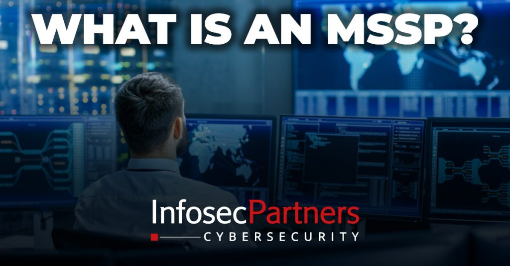 What is an MSSP? And why do you need a Managed Security Services Provider??